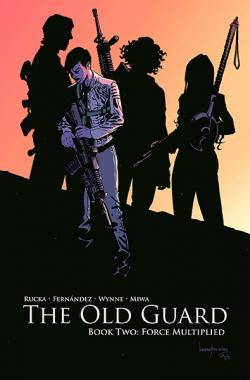 The Old Guard Book 2: Force Multiplied