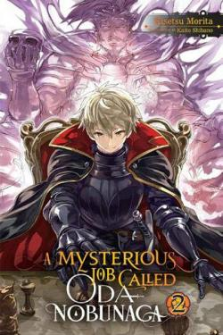 A Mysterious Job Called Oda Nobunaga Light Novel 2