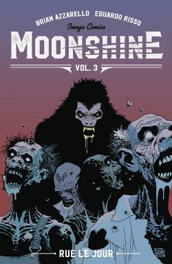 Moonshine Vol 3: Rue Le Jour