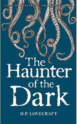 The Haunter of the Dark: Collected Short Stories Volume III