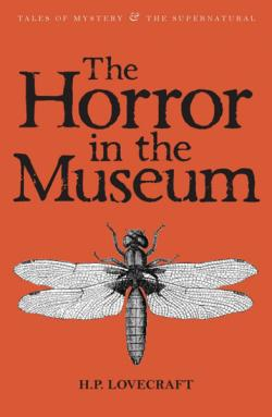 The Horror in the Museum: Collected Short Stories Volume II