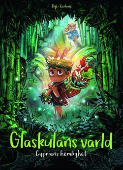 Glaskulans värld 2 - Cyprians hemlighet