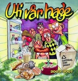 Uti vår hage 4 - 2003-2007 sorteras som skämt