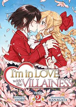 I'm in Love with the Villainess Light Novel Vol 2