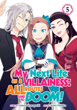 My Next Life as a Villainess: All Routes Lead to Doom! Vol 5