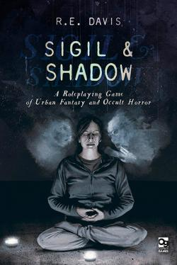 Sigil & Shadow: A Game of Urban Fantasy and Occult Horror