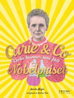 Curie & Co: coola kvinnor som fått Nobelpriset
