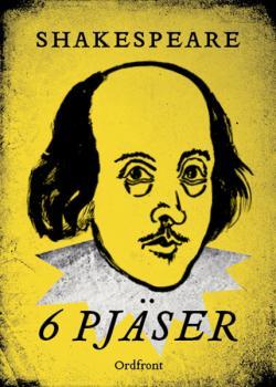 6 pjäser: Romeo, Hamlet, Midsommarn., Macbeth, Othello, Kung Lear