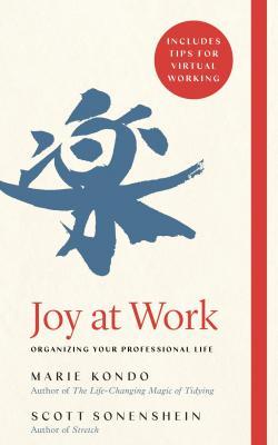Joy at Work: Life-Changing Magic of Organising Your Working Life