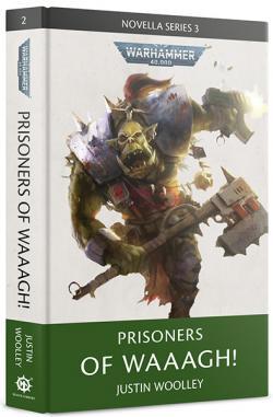 Prisoners Of Waaagh!