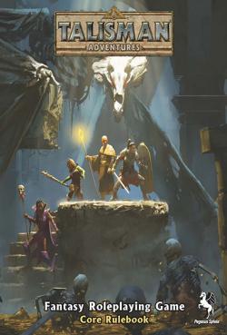 Talisman Adventures RPG: Core Rule Book