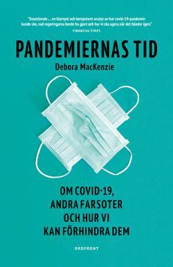 Pandemiernas tid: Covid-19 & andra farsoter & hur vi kan förhindra