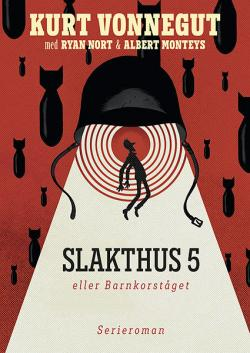 Slakthus 5 eller Barnkorståget - serieromanen