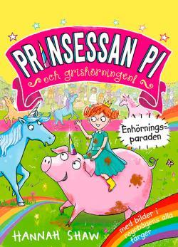 Prinsessan Pi och grishörningen - Enhörningsparaden
