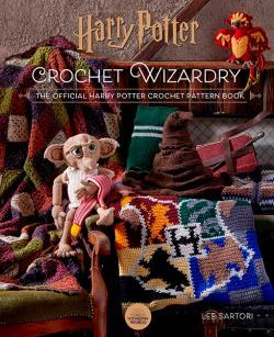 Crochet Wizardry: The Official Harry Potter Crochet Pattern Book