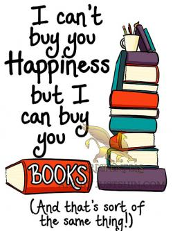 I Can't Buy You Happiness But I Can Buy You Books Greeting Card