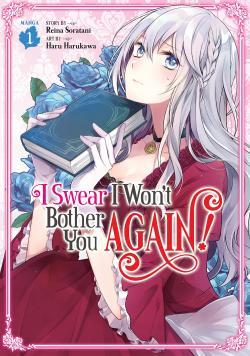 I Swear I Won't Bother You Again Vol 1