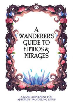 Wanderer's Guide to Limbos and Mirages