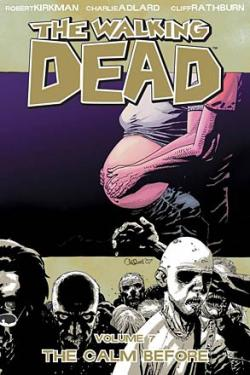 The Walking Dead Vol 7: The Calm Before