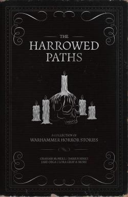 The Harrowed Paths: A Collection of Warhammer Horror Stories