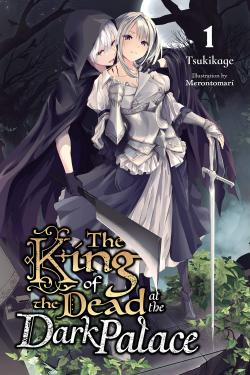 The King of the Dead at the Dark Palace Light Novel 1