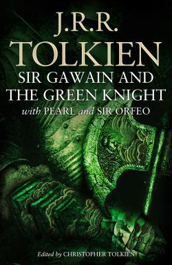 Sir Gawain and the Green Knight, Pearl & Sir Orfeo