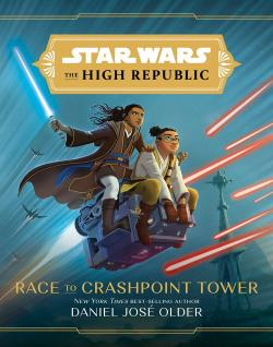 Star Wars: Race to Crashpoint Tower (The High Republic)