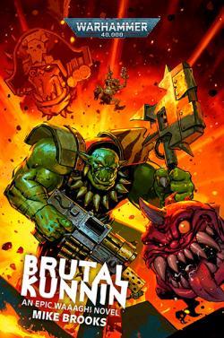 Brutal Kunnin: An Epic Waaagh! Novel