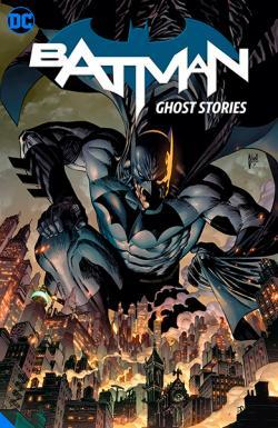 Batman Vol 3: Ghost Stories