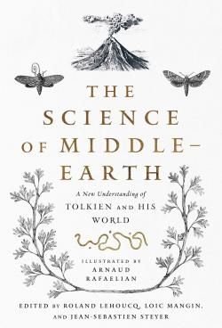 The Science of Middle-Earth: A New Understanding of Tolkien and His World