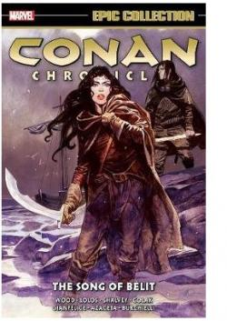 Conan Chronicles Epic Collection Vol 6: The Song of Bêlit