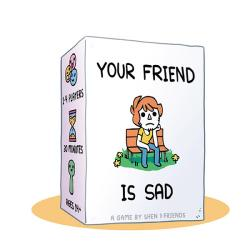 Your Friend is Sad