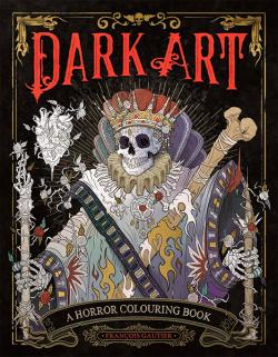 Dark Art: A Horror Colouring Book for Adults