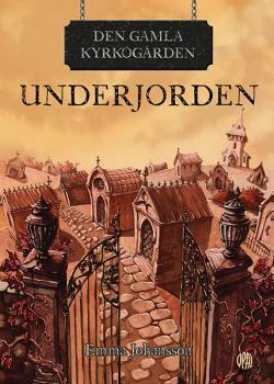 Den gamla kyrkogården - Underjorden