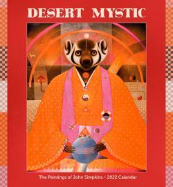 Desert Mystic John Simpkins  2022 Wall Calendar