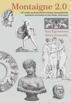 Montaigne 2.0. 107 essäer om Roms storhet...