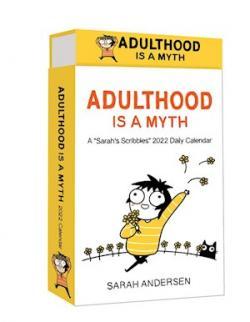 Adulthood is a Myth: A Sarah's Scribbles 2022 Daily Calendar