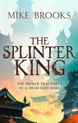 The Splintered King