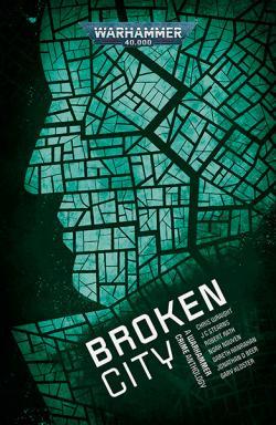 Broken City: A Warhamer Crime Anthology