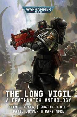 The Long Vigil - A Deathwatch anthology
