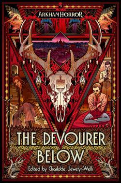 Arkham Horror: The Devourer Below : An Arkham Horror Anthology