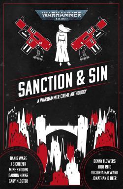 Sanction & Sin: A Warhamer Crime Anthology