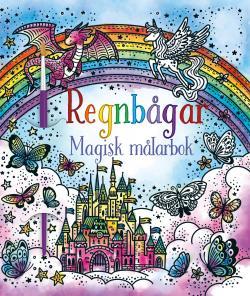 Regnbågar - Magisk målarbok