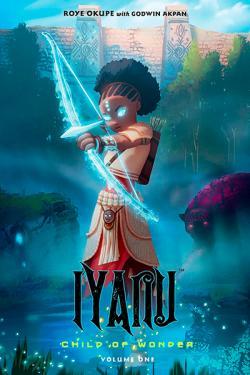 Iyanu Child of Wonder Vol 1