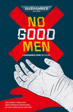 No Good Men: A Warhamer Crime Anthology