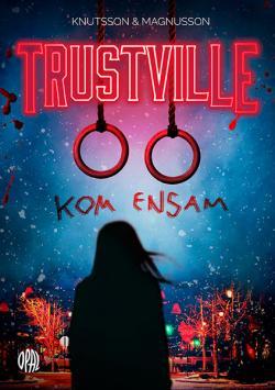 Trustville 1 - Kom ensam