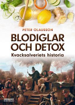 Blodiglar och detox - Kvacksalveriets historia