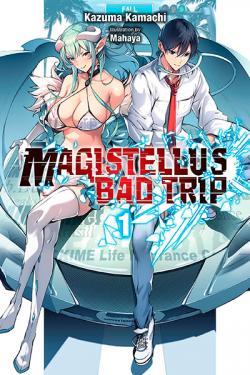 Magistellus Bad Trip Novel 1