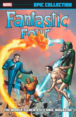 Fantastic Four Epic Collection Vol. 1: World's Greatest