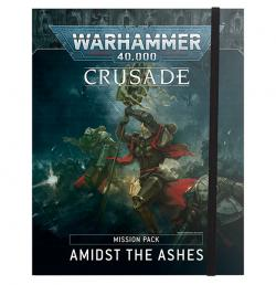 Crusade: Amidst The Ashes Mission Pack